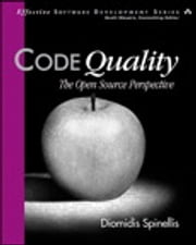 Code Quality - The Open Source Perspective ebook by Diomidis Spinellis