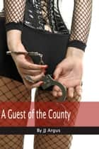 A Guest of the County ebook by