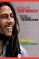 Listen to Bob Marley - The Man, the Music, the Revolution ebook by Bob Marley, Cedella Marley, Gerald Hausman