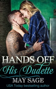Hands off his Dudette ebook by May Sage