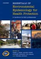 Essentials of Environmental Epidemiology for Health Protection ebook by Irene A. Kreis,Araceli Busby,Giovanni Leonardi,Jill Meara,Virginia Murray