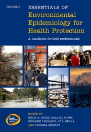 Essentials of Environmental Epidemiology for Health Protection - A handbook for field professionals ebook by Irene A. Kreis,Araceli Busby,Giovanni Leonardi,Jill Meara,Virginia Murray