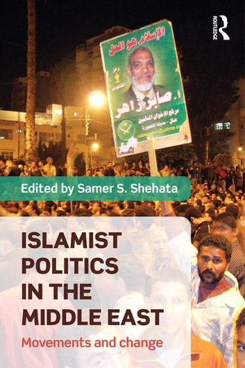 Islamist Politics in the Middle East - Movements and Change ebook by