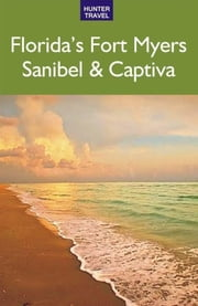 Fort Myers, Cape Coral, Captiva & Sanibel Island ebook by Chelle Koster Walton