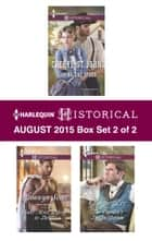 Harlequin Historical August 2015 - Box Set 2 of 2 - An Anthology ebook by Cheryl St.John, Bronwyn Scott, Georgie Lee