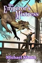 The Emperor's Mistress ebook by Michael Staton