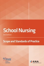 School Nursing - Scope and Standards of Practice, 3rd Edition ebook by American Nurses Association, National Association of School Nurses