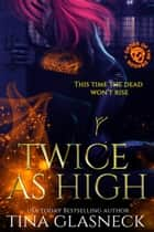 Twice as High - Order of the Dragon, #2 ebook by