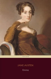 Emma (Centaur Classics) [The 100 greatest novels of all time - #38] ebook by Jane Austen, Centaur Classics