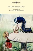 The Children's Alice - Illustrated by Honor Appleton ebook by F. H. Lee, Honor C. Appleton