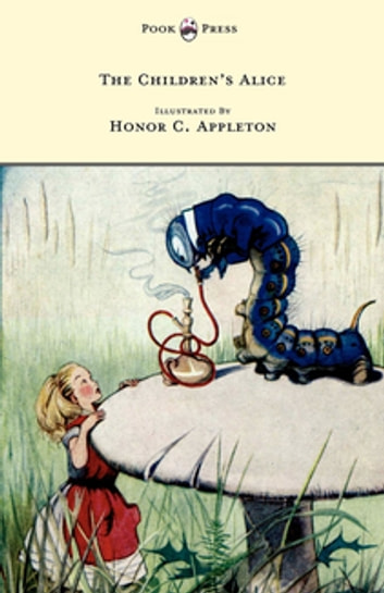 The Children's Alice - Illustrated by Honor Appleton ebook by F. H. Lee