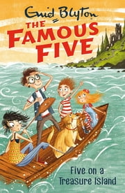 Famous Five: Five On A Treasure Island - Book 1 ebook by Enid Blyton