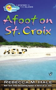 Afoot on St. Croix ebook by Rebecca M. Hale