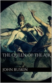 The Queen of the Air ebook by Ruskin