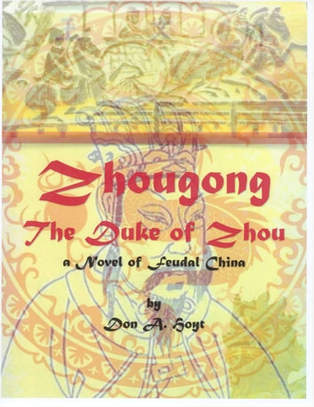 Zhougong: The Duke of Zhou ebook by Don A. Hoyt