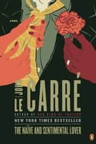 The Naïve and Sentimental Lover - A Novel ebook by John le Carré