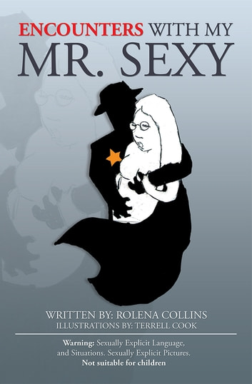 Encounters with My Mr. Sexy ebook by Rolena Collins