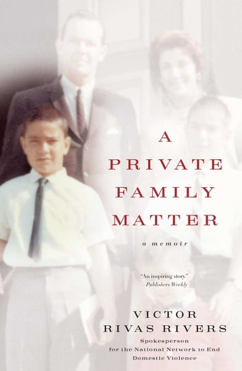 A Private Family Matter - A Memoir ebook by Victor Rivas Rivers