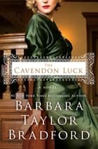 The Cavendon Luck ebook by Barbara Taylor Bradford