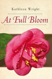 At Full Bloom ebook by Kathleen Wright