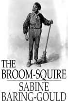 The Broom-Squire ebook by Sabine Baring-Gould