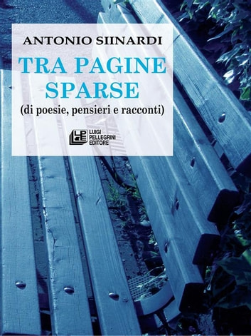 Tra Pagine Sparse ebook by Antonio Siinardi