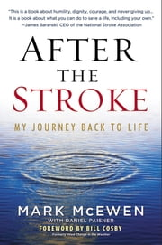 After the Stroke - My Journey Back to Life ebook by Mark McEwen,Daniel Paisner