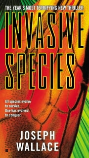 Invasive Species ebook by Joseph Wallace