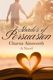 Shades of Persuasion ebook by Charna Ainsworth