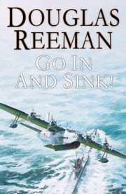 Go In and Sink! ebook by Douglas Reeman