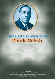 Memoirs of A Life Insurance Icon: Khuda Buksh ebook by Muhammad Rahim