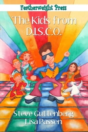 The Kids From D.I.S.C.O. ebook by Steve Guttenberg,Lisa Passen
