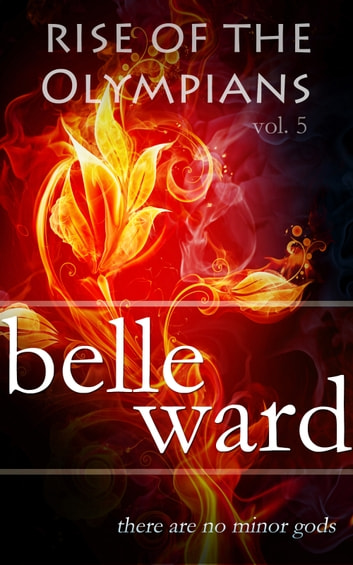 Rise of the Olympians 5 ebook by Belle Ward