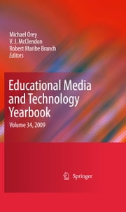 Educational Media and Technology Yearbook - Volume 34, 2009 ebook by Michael Orey,V. J. McClendon,Robert Maribe Branch