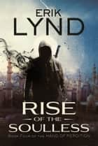 Rise of the Soulless - Book Four of the Hand of Perdition ebook by Erik Lynd