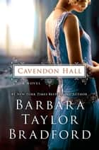 Cavendon Hall - A Novel ebook by Barbara Taylor Bradford