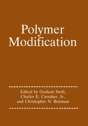 Polymer Modification ebook by Graham G. Swift,Charles E. Carraher Jr.,Chris Bowman