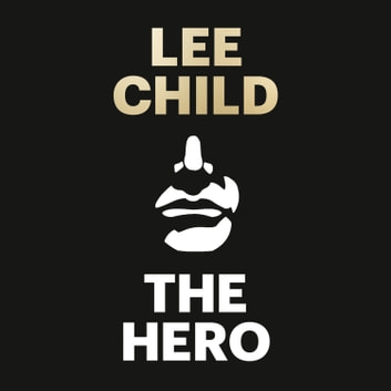 The Hero lydbok by Lee Child
