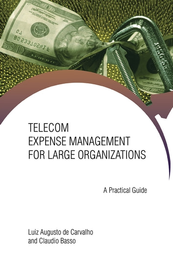 Telecom Expense Management for Large Organizations - A Practical Guide ebook by Luiz Augusto Carvalho & Claudio Basso
