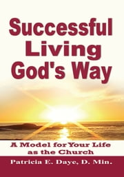 Successful Living God's Way ebook by Patricia E. Daye