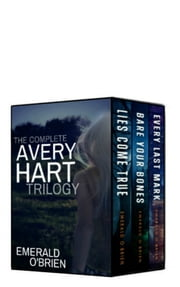 The Complete Avery Hart Trilogy ebook by Emerald O'Brien