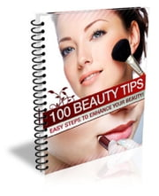 100 Beauty Tips ebook by Anonymous