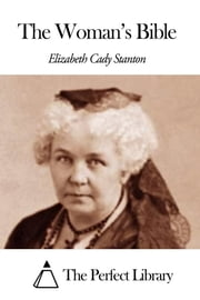 The Woman's Bible ebook by Elizabeth Cady Stanton