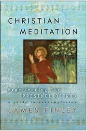 Christian Meditation ebook by James Finley