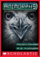 The The Next Passage (Animorphs Alternamorphs #2) ebook by K. A. Applegate