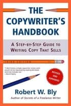 The Copywriter's Handbook ebook by Robert W. Bly