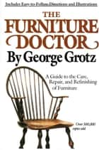 The Furniture Doctor ebook by George Grotz