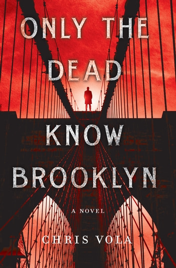 Only the Dead Know Brooklyn - A Novel ebook by Chris Vola