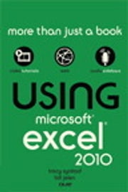 Using Microsoft Excel 2010 ebook by Tracy Syrstad,Bill Jelen