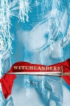 Witchlanders ebook by Lena Coakley